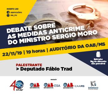 DEBATE SOBRE AS MEDIDAS ANTICRIME DO MINISTRO SERGIO MORO
